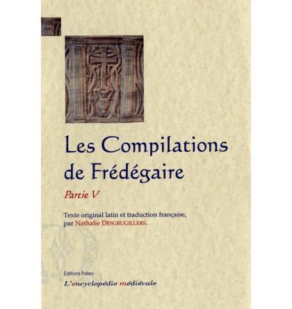 LES COMPILATIONS DE FREDEGAIRE