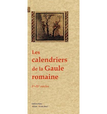 LES CALENDRIERS DE LA GAULE ROMAINE