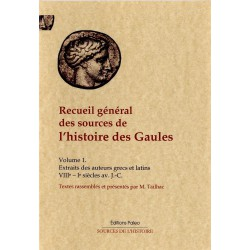 Recueil général des sources de l'histoire des Gaules.