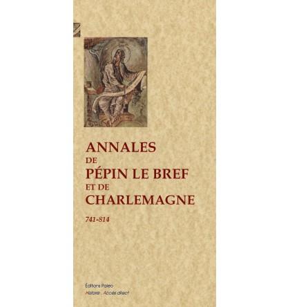 ANNALES DE PEPIN LE BREF ET DE CHARLEMAGNE