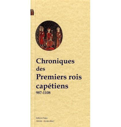 CHRONIQUES DES PREMIERS ROIS CAPETIENS