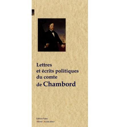 LETTRES ET ECRITS POLITIQUES DU COMTE DE CHAMBORD