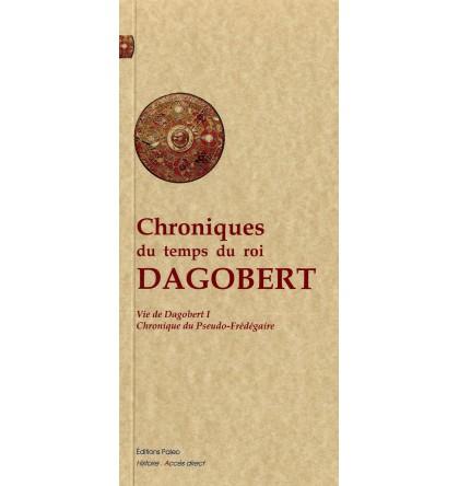 CHRONIQUES DU TEMPS DU ROI DAGOBERT