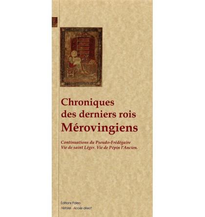 CHRONIQUES DES DERNIERS ROIS MEROVINGIENS